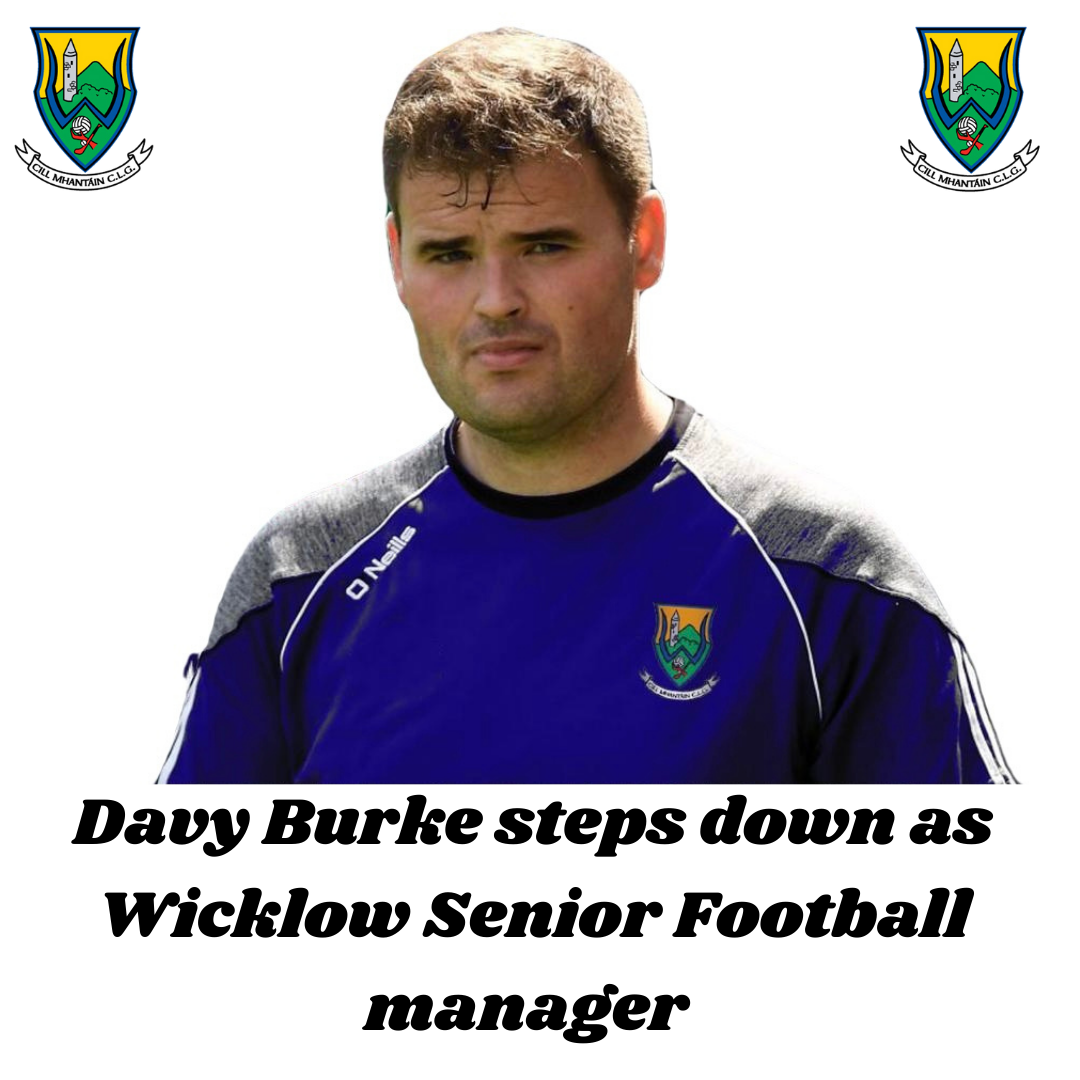 Davy Burke steps down as Wicklow Senior Football Manager